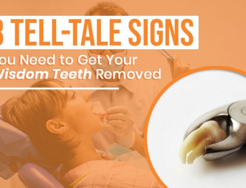 8 Tell-Tale Signs You Need to Get Your Wisdom Teeth Removed